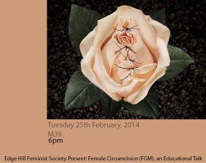 A poster I created in Adobe Photoshop for Edge Hill University Feminist Society's FGM Educational on 25/02/2014